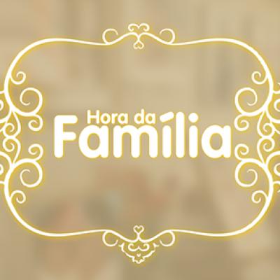 Hora da Família