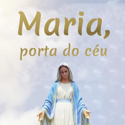 Maria Porta do Céu